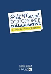 Petit Manuel d'Economie Collaborative à l'attention des entreprises, par Aurélie Duthoit,