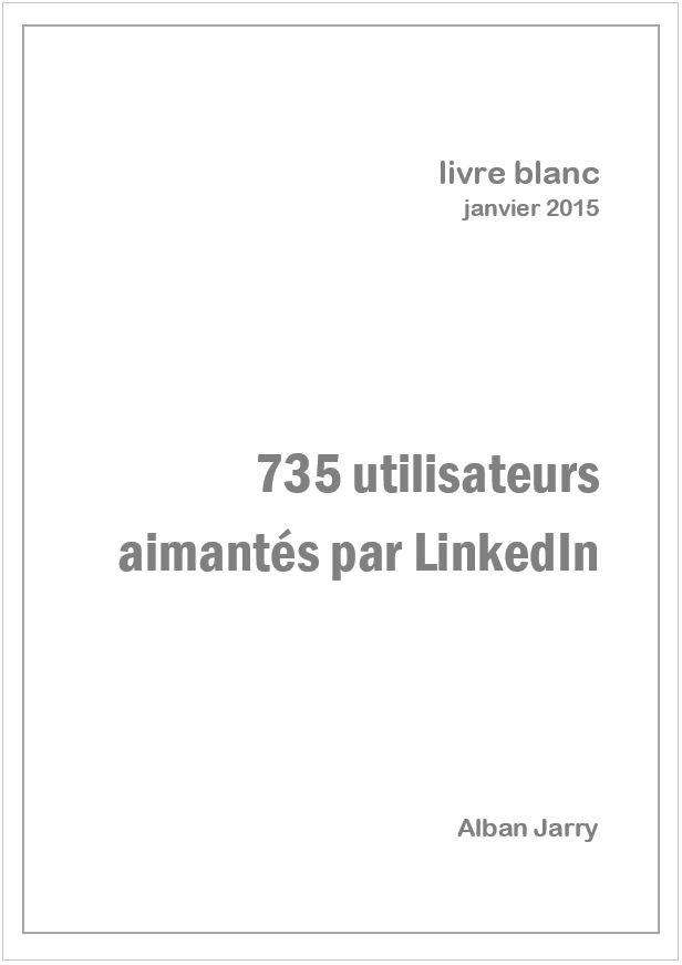 livre blanc : 735 utilisateurs aimantés par LinkedIn