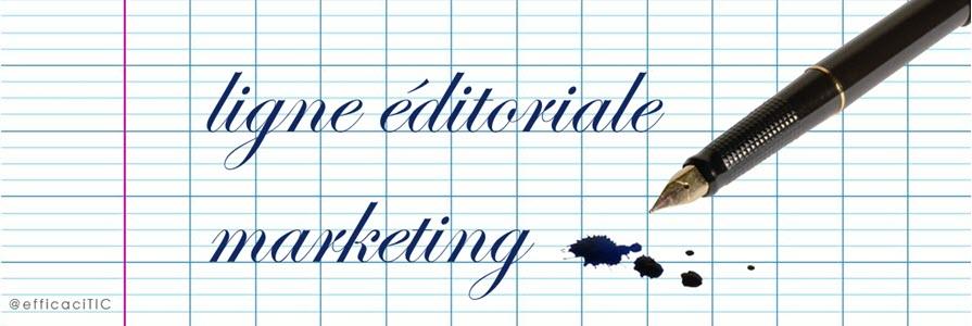 définir la ligne éditoriale de son Marketing Digital