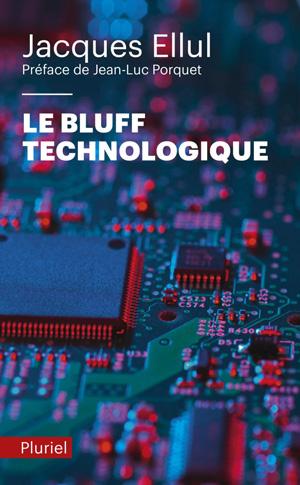le Bluff Technologique - éditions Pluriel