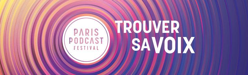 Trouver sa voix - Paris Podcast Festival